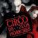 El Circo de los Horrores en Puebla 26 Ago al 25 Sept Angelópolis