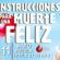 Instrucciones para una muerte feliz en Puebla 11 de mayo Teatro del CCU