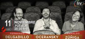 Delgadillo, Oceransky y Zúñiga Ruta 3 en Puebla 11 de noviembre Auditorio CCU BUAP