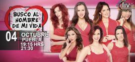 BUSCO AL HOMBRE DE MI VIDA, MARIDO YA TUVE en Puebla 4 de Octubre Teatro Principal