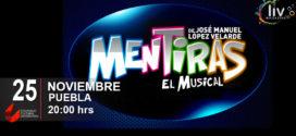 Mentiras el Musical en Puebla 25 de noviembre Auditorio del CCU