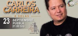 Carlos Carreira en Puebla 23 de septiembre La Pena Escondida