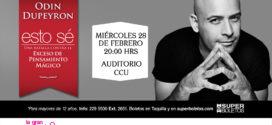 Obra Esto Sé – con Odín Dupeyron en Puebla 28 de febrero CCU BUAP