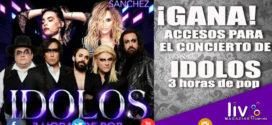 GANA accesos para el concierto de IDOLOS 3 horas de Pop