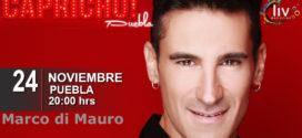 Marco Di Mauro en Puebla 24 de Noviembre Capricho
