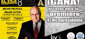 """Gana accesos a la Premiere de """"El Vicepresidente"""": Más allá del poder."""