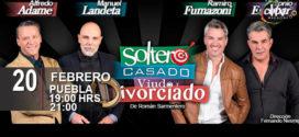 Obra Soltero, Casado, Viudo y Divorciado en Puebla 20 de febrero Teatro Principal