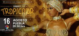 Cabaret Tropicana en Puebla 16 de agosto Explanada Puebla