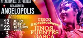Circo Hermanos Fuentes Gasca en Puebla gran debut 12 julio