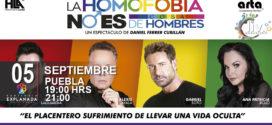 Obra La Homofobia no es cosa de Hombres Septiembre 5 Auditorio Explanada Puebla