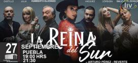 Obra La Reina del Sur en Puebla 27 septiembre Auditorio Metropolitano