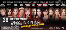 Obra la Arpías Recargadas en Puebla septiembre 26 Teatro Principal