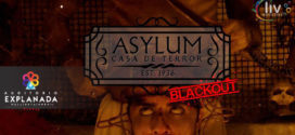 Asylum 1936 Blackout del 3 OCT al 3 NOV Explanada Puebla.
