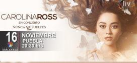Carolina Ross en Puebla 16 de noviembre Auditorio Explanada Puebla