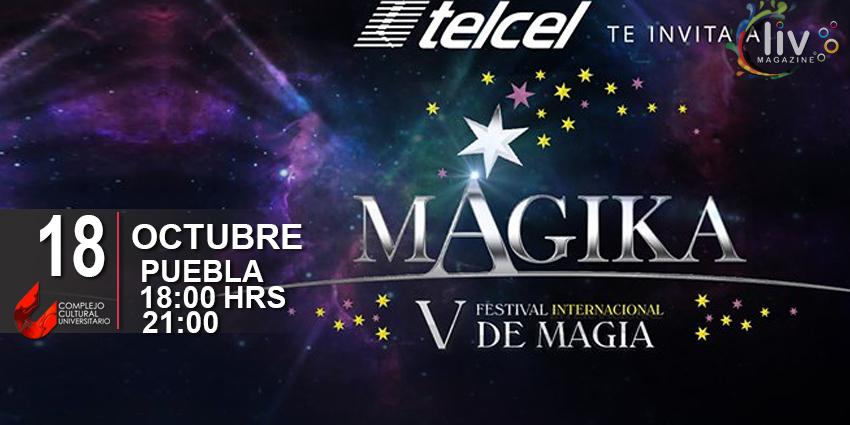 Magika – V Festival Internacional de Magia en Puebla 18 de Octubre CCU BUAP