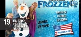 Frozzen 2 en Puebla 19 enero Teatro principal