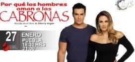 Por Qué Los Hombres Aman A las Cabronas llega a Puebla 27 enero CCU BUAP