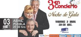 3 En Concierto – Noche de Gala en Puebla 3 de abril Auditorio Metropolitano
